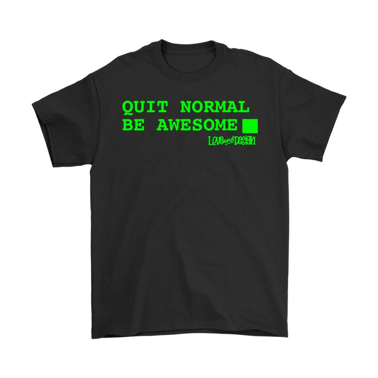 New at love and design today: Quit Normal, Be A... - click through http://loveanddesign.com/products/quit-normal-be-awesome-computer-terminal-mens?utm_campaign=social_autopilot&utm_source=pin&utm_medium=pin