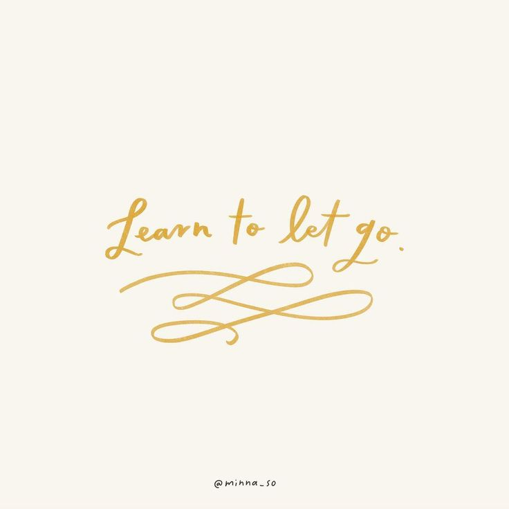 Learn to let go~