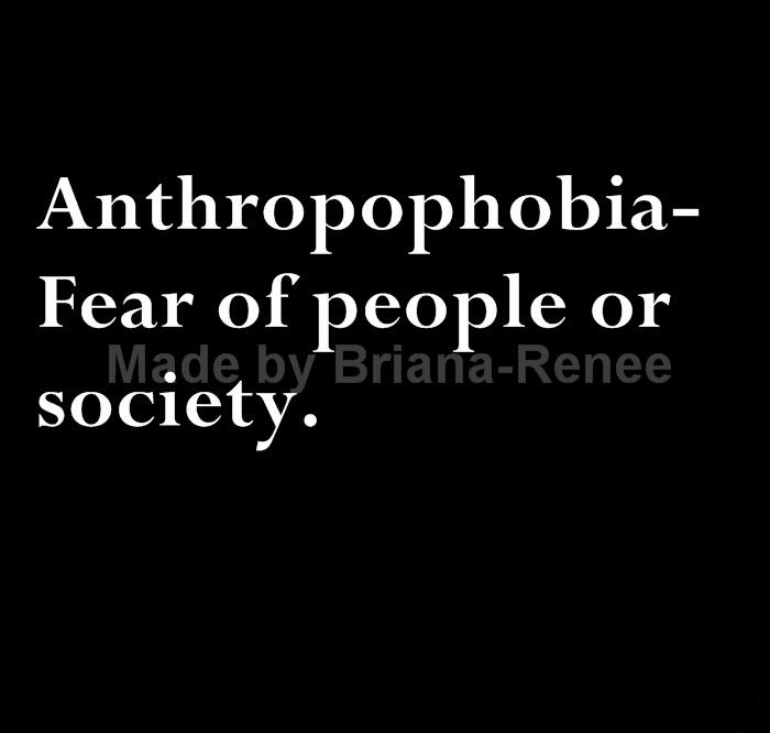 I have a literal fear of society.