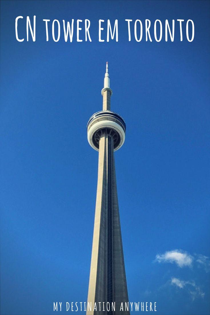 CN Tower em Toronto: Como Chegar, Como Visitar, Dicas e Informações