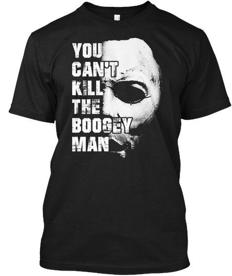 31d6c3c59 You Can't Kill Boogeyman Halloween Shirt in 2019 | Michael Myers ...