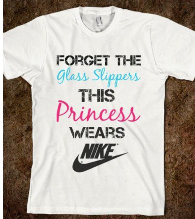 Love this Nike shirt!!  And the saying is true (sometimes!)