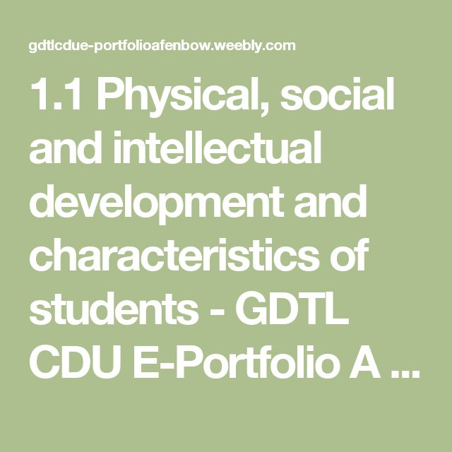 1.1 Physical, social and intellectual development and characteristics of students - GDTL CDU E-Portfolio A Fenbow