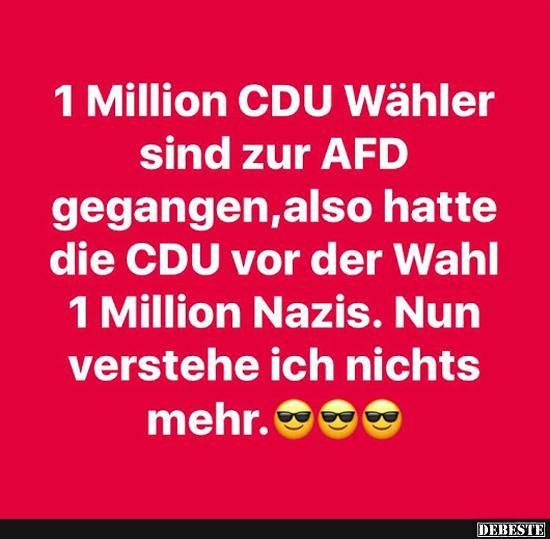 1 Million CDU Wähler sind zur AFD gegangen.. | Lustige Bilder, Sprüche, Witze, echt lustig