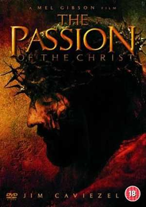 Passion Of The Christ (2004) – Mel Gibson Most Controversial Movies Of All Time