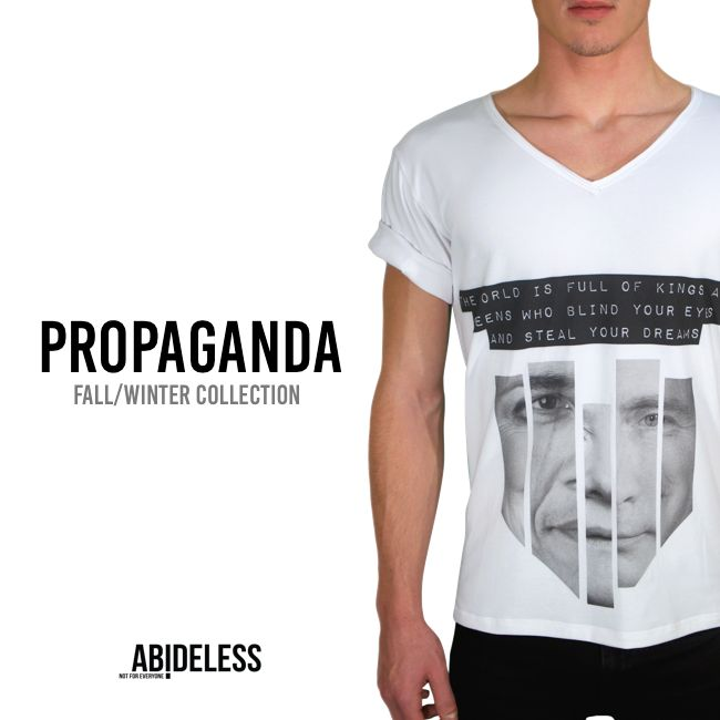 """The World is full kings and queens, who blind your eyes and steel your dreams"". This little poem in combination with face of today's world propaganda is the third design of ABIDELESS fall/winter collection. Stay tuned for more! #ABIDELESS #FallWinter #Propaganda"