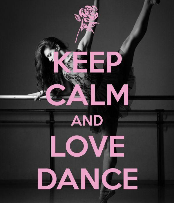 KEEP CALM AND LOVE DANCE