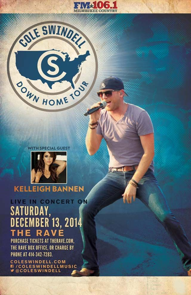 FM 106.1 'All I Want For Christmas' Night 1 COLE SWINDELL with Kelleigh Bannen Saturday, December 13, 2014 at 8pm (doors scheduled to open at 7pm) The Rave/Eagles Club - Milwaukee WI All Ages / 21+ to Drink  Purchase tickets at http://tickets.therave.com, www.eTix.com, charge by phone at 414-342-7283, or visit our box office at 2401 W. Wisconsin Avenue in Milwaukee. Box office and charge by phone hours are Mon-Sat 10am-6pm. The Rave/Eagles Club no longer sells tickets via Ticketmaster.
