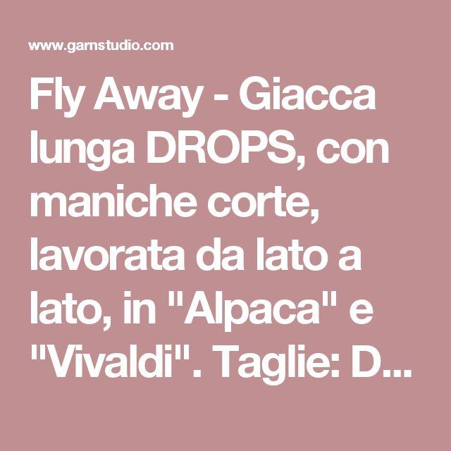 """Fly Away - Giacca lunga DROPS, con maniche corte, lavorata da lato a lato, in """"Alpaca"""" e """"Vivaldi"""". Taglie: Dalla S alla XXXL. - Free pattern by DROPS Design"""