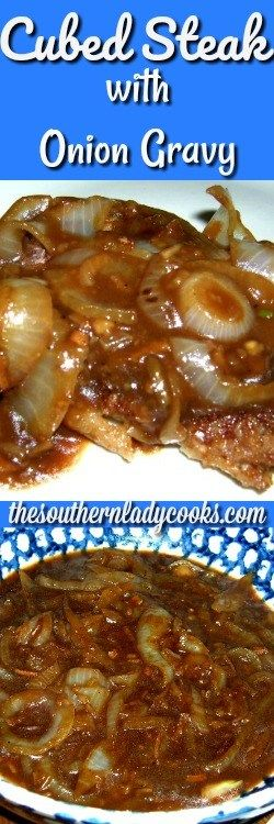 CUBED STEAK, ONION GRAVY - The Southern Lady Cooks