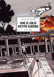 Marcelino Truong : Une si jolie petite guerre, Saigon 1961-1963. Denoël Graphic.