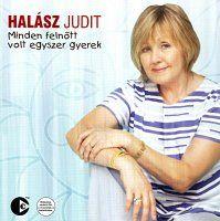 Halász Judit - Minden felnőtt volt 1* gyerek