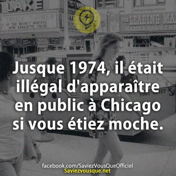 Jusque 1974, il était illégal d'apparaître en public à Chicago si vous étiez moche.   Saviez Vous Que?