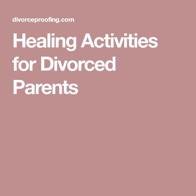 Healing Activities for Divorced Parents