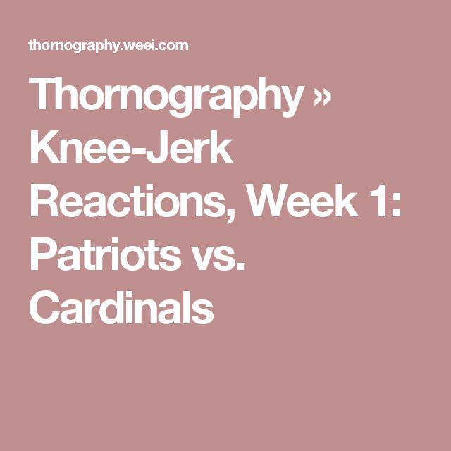 Thornography » Knee-Jerk Reactions, Week 1: Patriots vs. Cardinals