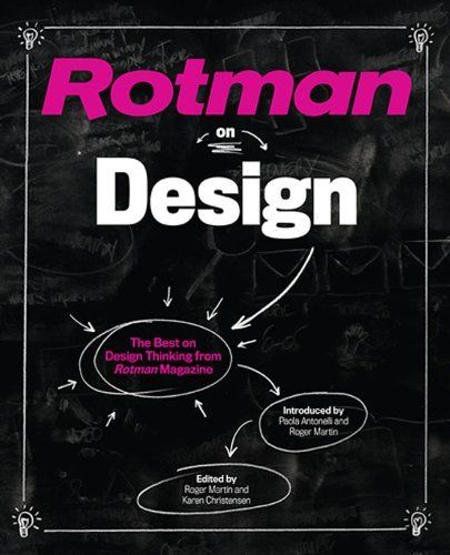 Rotman on Design: The Best on Design Thinking from Rotman Magazine by Roger Martin, http://www.amazon.co.uk/dp/B00E8JJLUY/ref=cm_sw_r_pi_dp_z7KWub0GCMC67