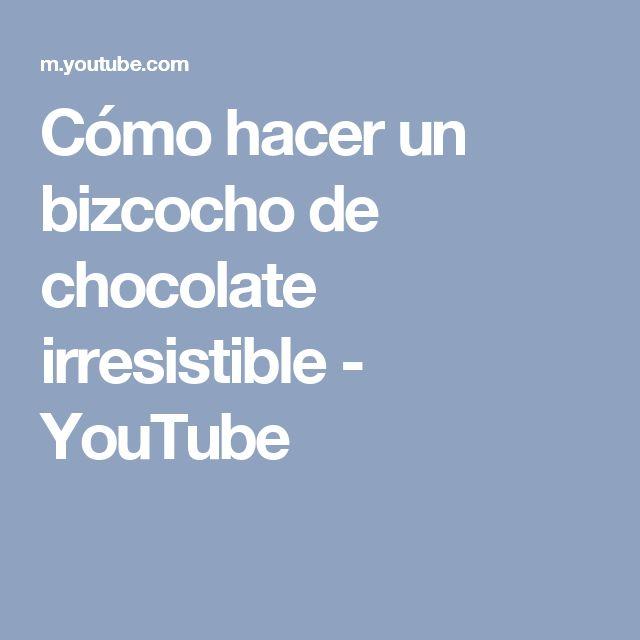 Cómo hacer un bizcocho de chocolate irresistible - YouTube