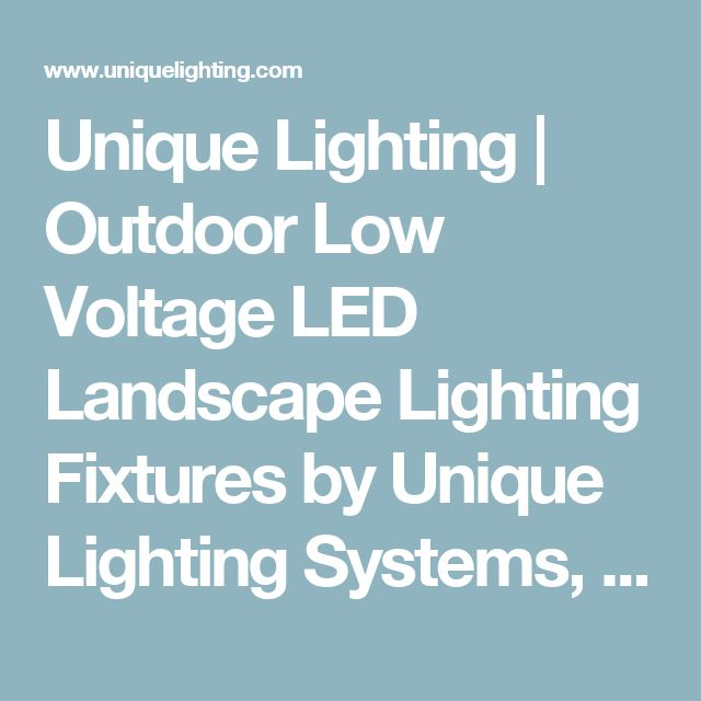 Unique Lighting | Outdoor Low Voltage LED Landscape Lighting Fixtures by Unique Lighting Systems, Landscape Lighting Products, Landscape Lighting Transformers, Landscape Lighting Hubs and Outdoor Landscape Lighting Accessories.
