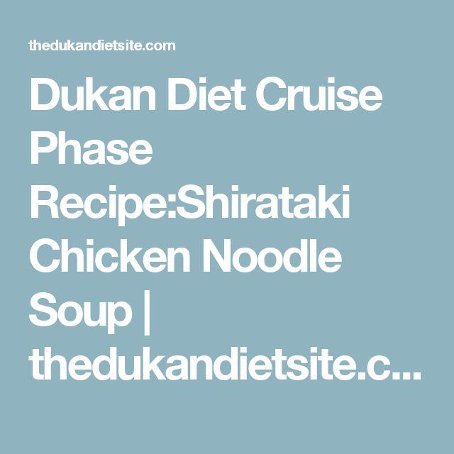 Dukan Diet Cruise Phase Recipe:Shirataki Chicken Noodle Soup | thedukandietsite.com