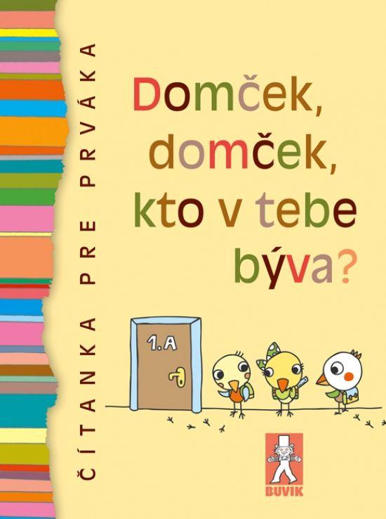 Kniha: Domček, domček, kto v tebe býva? - Čítanka pre prváka (Mária Števková) | bux.sk