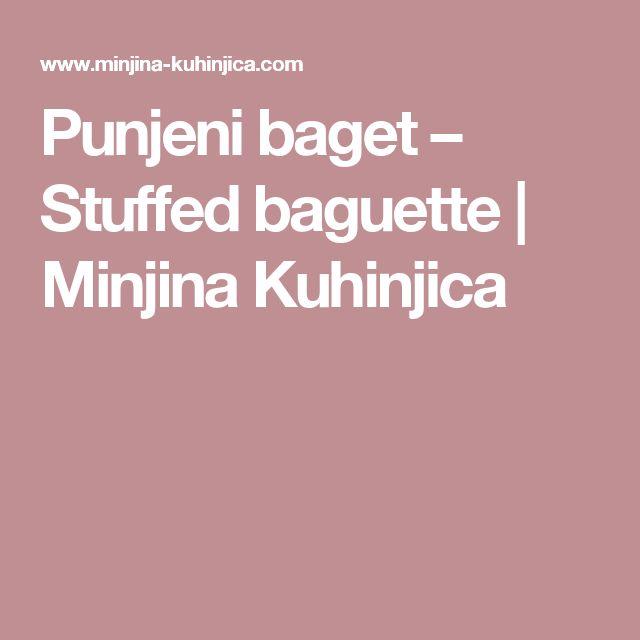 Punjeni baget – Stuffed baguette | Minjina Kuhinjica