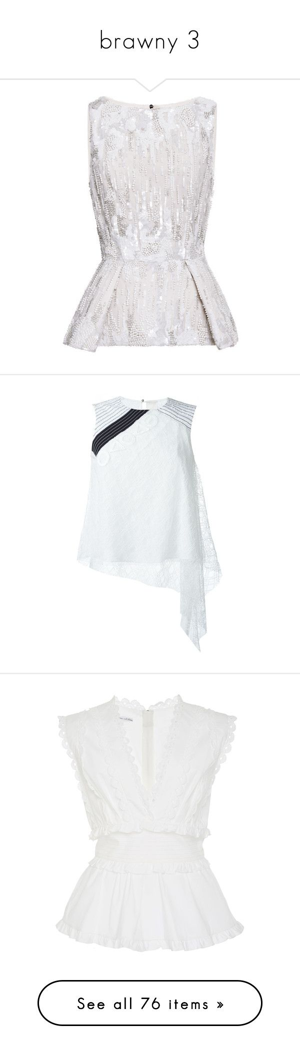 """""""brawny 3"""" by laumariborche on Polyvore featuring tops, blouses, blusas, elie saab, embroidered blouse, white silk blouse, white embroidered blouse, silk top, white peplum top y white"""
