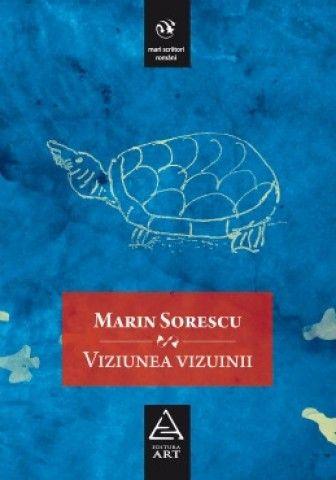 Marin Sorescu - Viziunea vizuinii