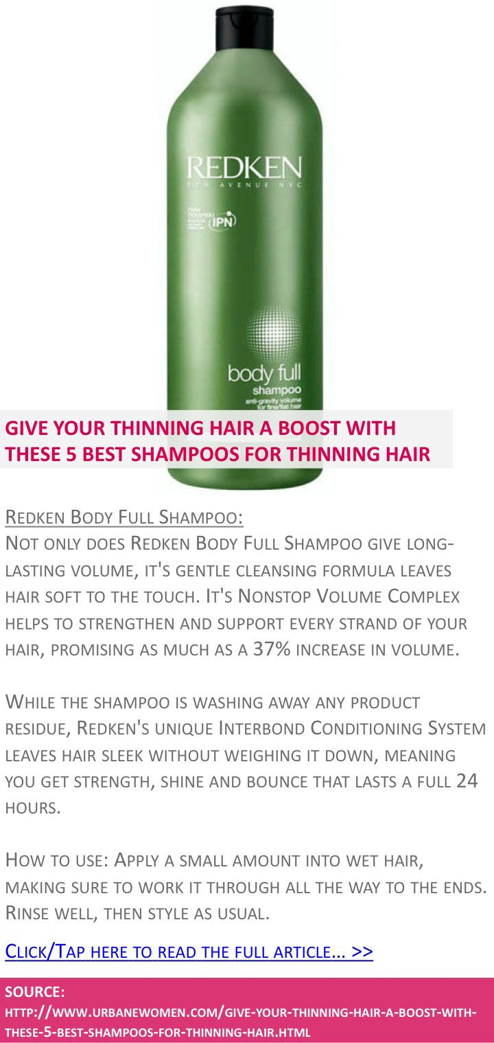 Give your thinning hair a boost with these 5 best shampoos for thinning hair - RedKen body full shampoo - Click to read full article: http://www.urbanewomen.com/give-your-thinning-hair-a-boost-with-these-5-best-shampoos-for-thinning-hair.html
