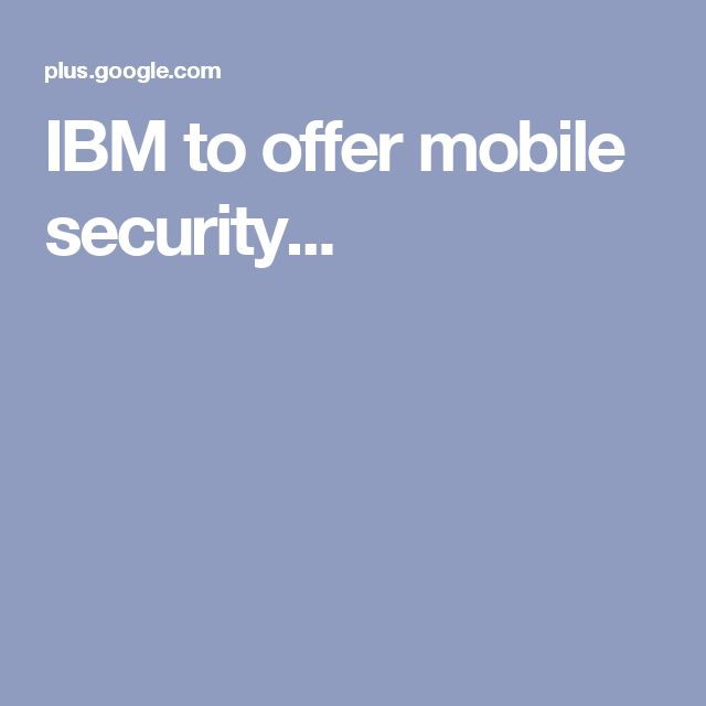 IBM to offer mobile security...