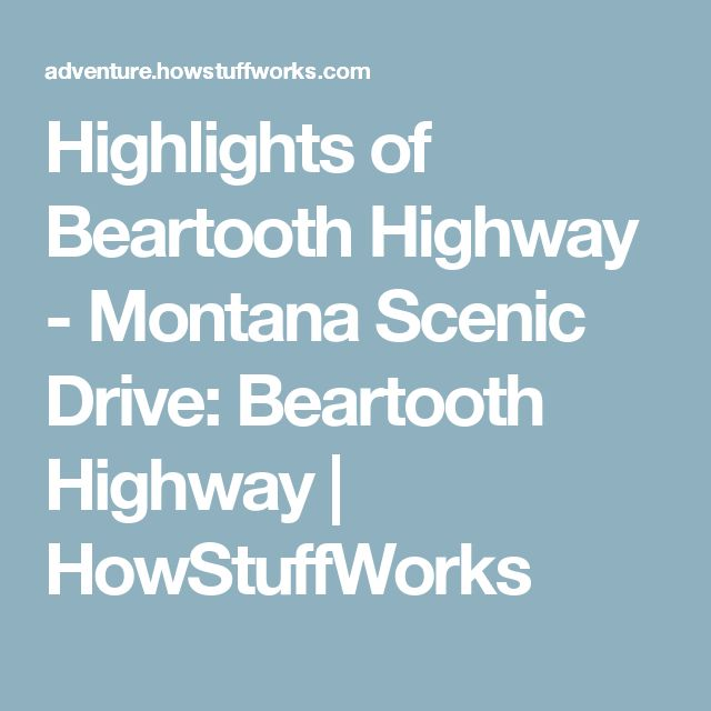 Highlights of Beartooth Highway - Montana Scenic Drive: Beartooth Highway | HowStuffWorks