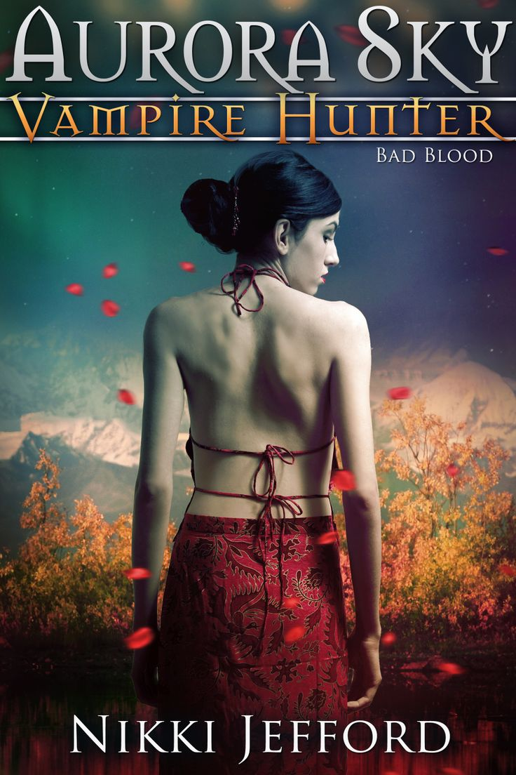 Bad Blood (Aurora Sky: Vampire Hunter, Vol. 3) Design and artwork: Claudia at Phatpuppy Art  Photos: Teresa Yeh Photography  Typography: Ashley at The Bookish Brunette Model: Gabriella