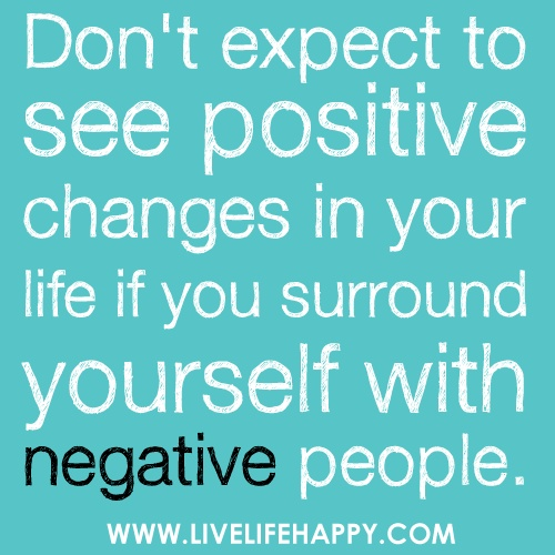 "Deep Life Quotes • ""Don't expect to see positive changes in your life..."