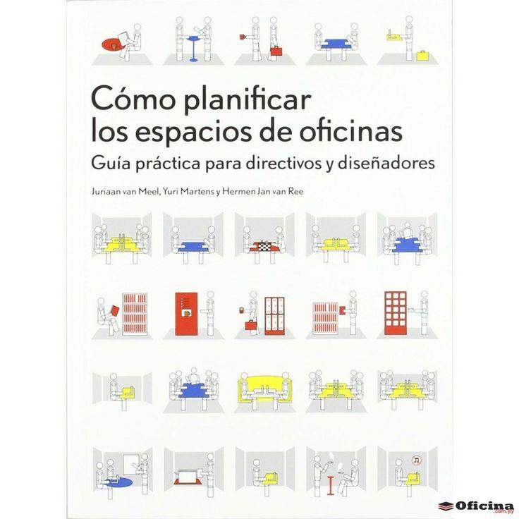 Como Planificar los Espacios de Oficinas: Guía práctica para directivos y diseñadores