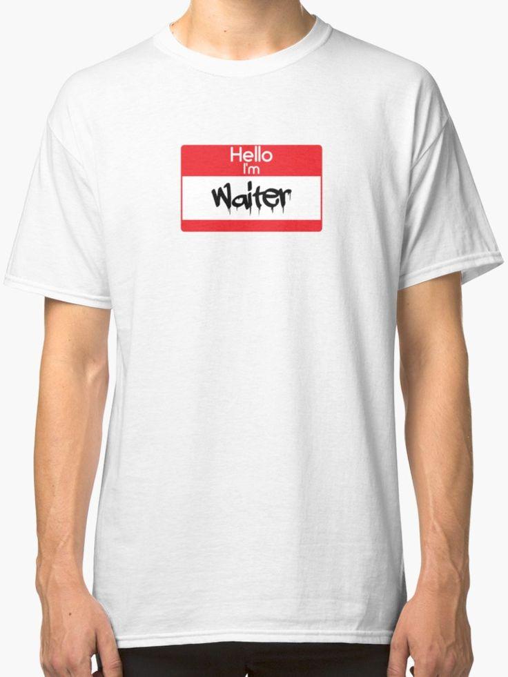 Hello i'm Waiter by 47T-Shirts