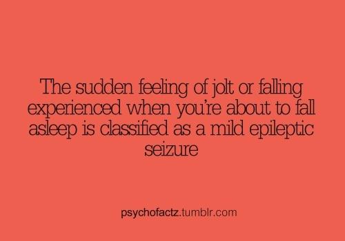 Random Fact whoa i had a seizure everyone!!!