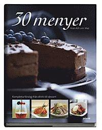 30 menyer från Allt om Mat : kompletta förslag från drink till dessert av Astrid Abrahamsson  (inbunden, 2008)