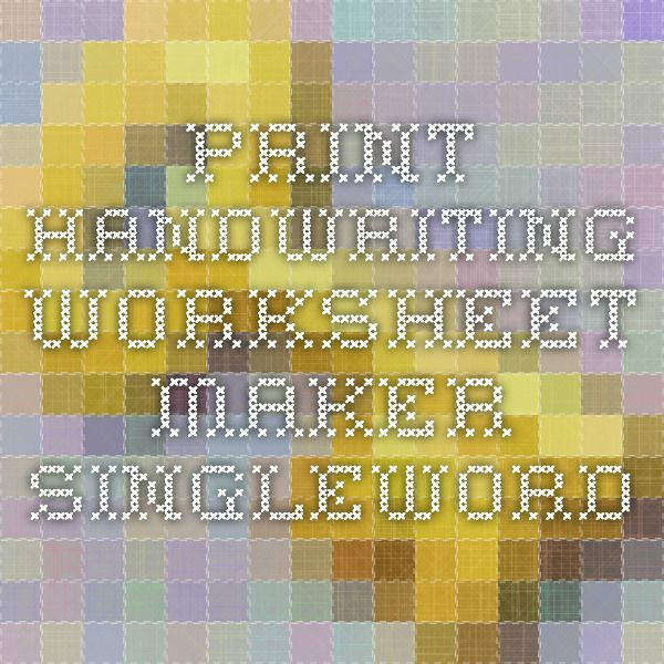 Print Handwriting Worksheet Maker - Singleword