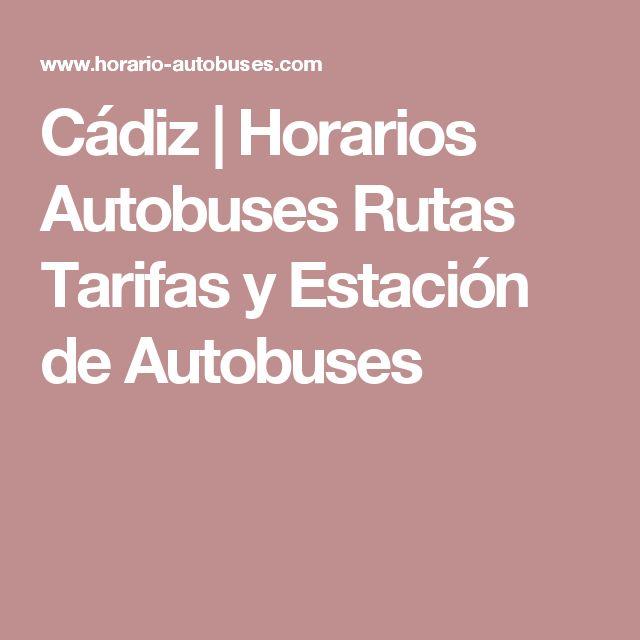 Cádiz | Horarios Autobuses Rutas Tarifas y Estación de Autobuses
