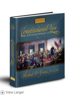 Constitutional Law for Enlightened Citizens (2nd Edition) by Mike Farris; also available as an online class.