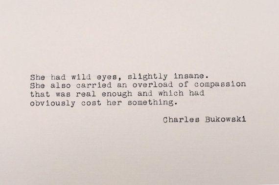 Charles Bukowski - Typed Quote - Bukowski Quote - She Had Wild Eyes - Literary Quote - Typewriter