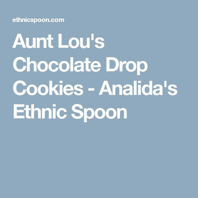 Aunt Lou's Chocolate Drop Cookies - Analida's Ethnic Spoon