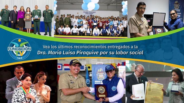 En el año 2016 y comienzos del 2017 la Dra Maria Luisa Piraquive recibió  más de 20 reconocimientos por parte de  diferentes entidades gubernamentales: alcaldías locales y las Fuerzas Militares por el trabajo social y de ayuda humanitaria que viene realizando a través de la Fundación Internacional María Luisa de Moreno