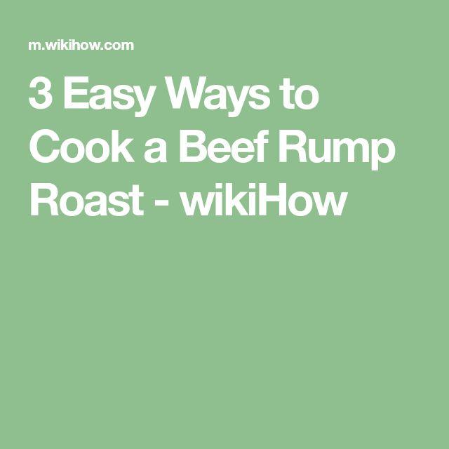 3 Easy Ways to Cook a Beef Rump Roast - wikiHow