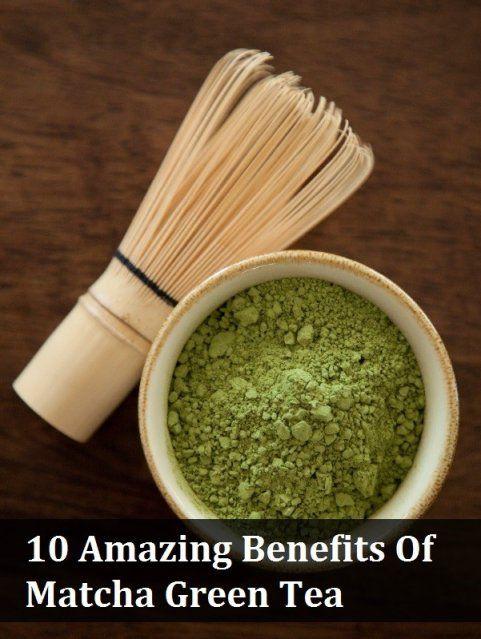 10 Amazing Benefits Of Matcha Green Tea