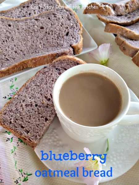 Blueberry Oatmeal Bread - scrumptious and delightful recipe for the bread maker | Can't Stay Out of the Kitchen