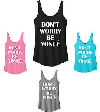 don't worry be yonce tank - Google Search