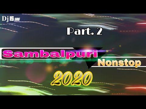 Sambalpuri Nonstop 2020 Part 2 Dj Is Sng Sambalpuri Dj Remix Song In 2020 Dj Songs Dj Remix Songs Remix Music