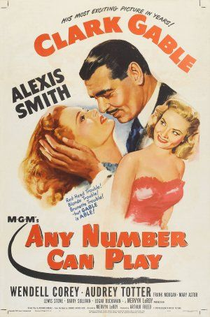 Any Number Can Play. Clark Gable, Alexis Smith, Wendell Corey, Audrey Totter, Frank Morgan, Mary Astor. Directed by Mervyn LeRoy. MGM. 1949