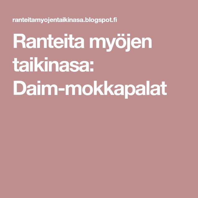 Ranteita myöjen taikinasa: Daim-mokkapalat