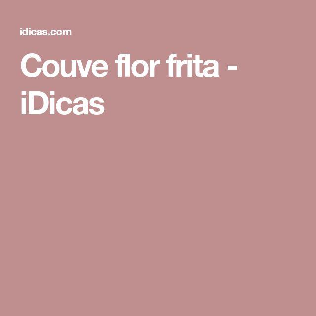 Couve flor frita - iDicas
